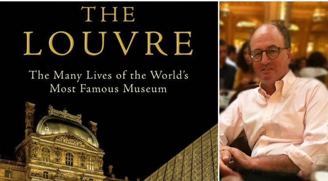 "New Books: ""The Louvre – The Many Lives Of The World's Most Famous Museum"" (James Gardner)"