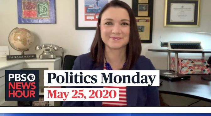 Politics Monday: Tamara Keith And Amy Walter On The 2020 Campaign (PBS)