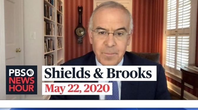 "Political News: ""Shields & Brooks"" On Reopening The Economy, Joe Biden (PBS)"