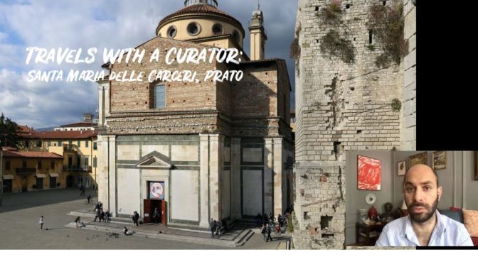 "Travels With A Curator: ""Santa Maria delle Carceri, Prato"" (The Frick)"