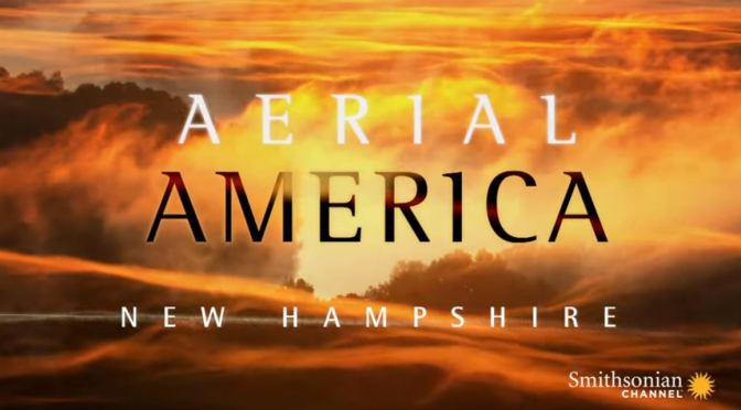 "TOP TRAVEL VIDEOS: ""AERIAL AMERICA – NEW HAMPSHIRE"" (SMITHSONIAN CHANNEL)"