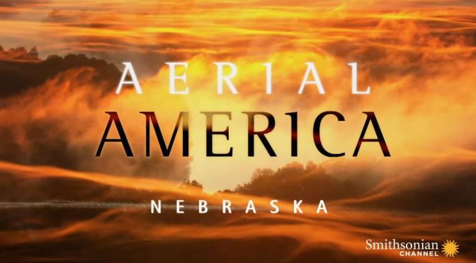 "TOP TRAVEL VIDEOS: ""AERIAL AMERICA – NEBRASKA"" (SMITHSONIAN CHANNEL)"