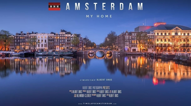 "Top New Travel Videos: ""Amsterdam – Timelapse 4K"" By Albert Dros (2020)"