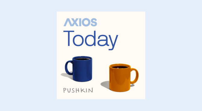 "Top New Daily Podcasts: ""Axios Today"" Features Political & Media Insights"