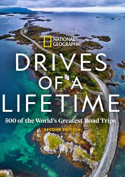 Drives of a Lifetime - National Geographic - 500 of the World's Greatest Roadtrips -