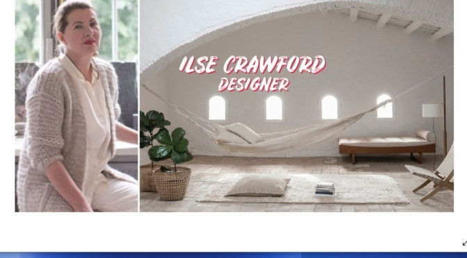 "World's Top Designers: Ilse Crawford Of ""StudioIlse"" In London"
