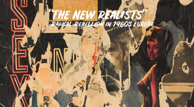 "20th Century Art: ""The New Realists – Radical Rebellion In 1960's Europe"""
