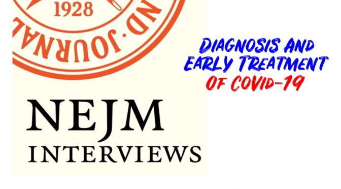 Podcasts Interviews: The Diagnosis And Early Treatment Of Covid-19