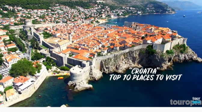 "TRAVEL TOUR VIDEOS: ""TOP 10 PLACES TO VISIT IN CROATIA"""