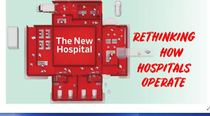 "Healthcare: ""Rethinking How Hospitals Operate"""