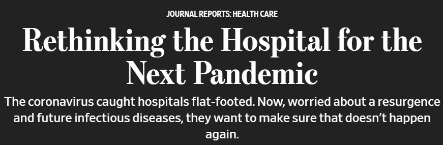 Rethinking The Hospital for the Next Pandemic - Wall Street Jouranl - June 8 2020
