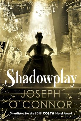 Shadowplay by Joseph O'Connor