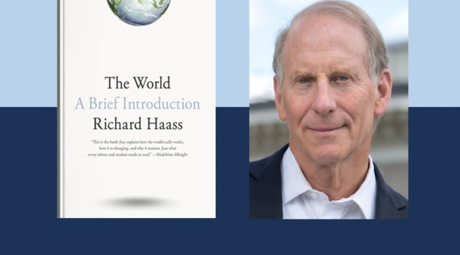 "Interviews: Richard Haass – ""The World – A Brief Introduction"" (Podcast)"