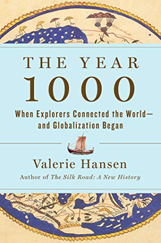 The Year 1000 - When Explorers Connected the World - and Globalization Began - Valerie Hansen