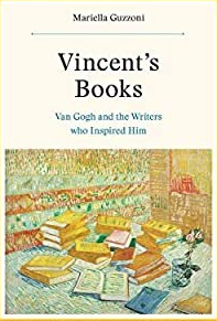 Vincent's Books Van Gogh and the Writers Who Inspired Him - Mariella Guzzoni - 2020