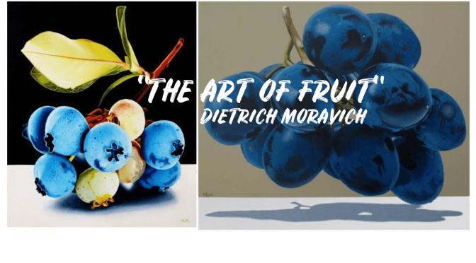 """Top Artists: """"The Art Of Fruit"""" – Dietrich Moravec"""