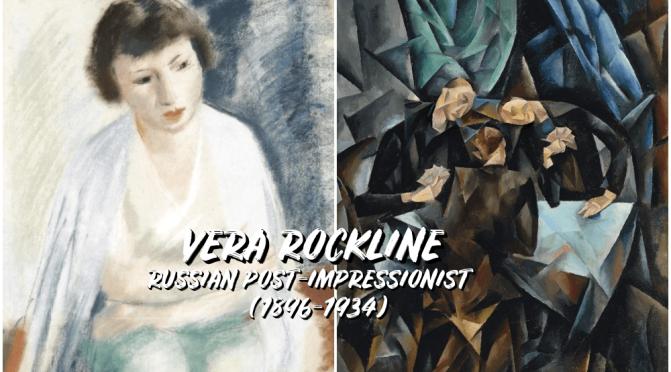 Artist Profile: Russian Post-Impressionist Vera Rockline (1896-1934)