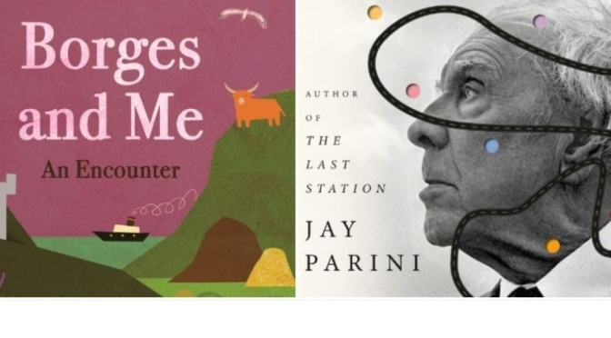 "Travel & Literature Books: ""Borges And Me"" By Jay Parini – ""A Vivid Road Trip"""