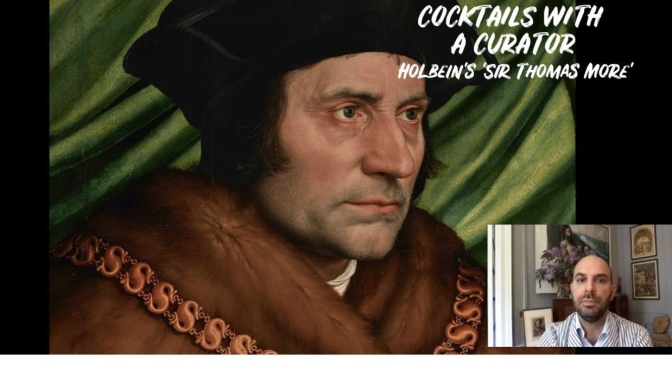 Cocktails with a Curator: Hans Holbein's 'Sir Thomas More' Of 1527 (Video)