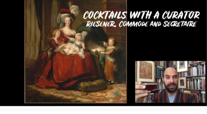 "Cocktails With A Curator: ""Riesener, Commode and Secrétaire"" (The Frick)"