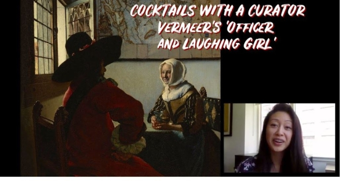 "Cocktails With A Curator: ""Vermeer's 'Officer And Laughing Girl'"" (Video)"