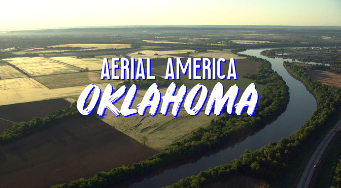 "TOP TRAVEL VIDEOS: ""AERIAL AMERICA – OKLAHOMA"" (SMITHSONIAN CHANNEL)"