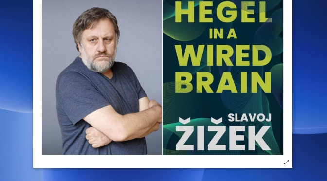 "Author Interviews: Slavoj Žižek On His New Book ""Hegel In A Wired Brain"""