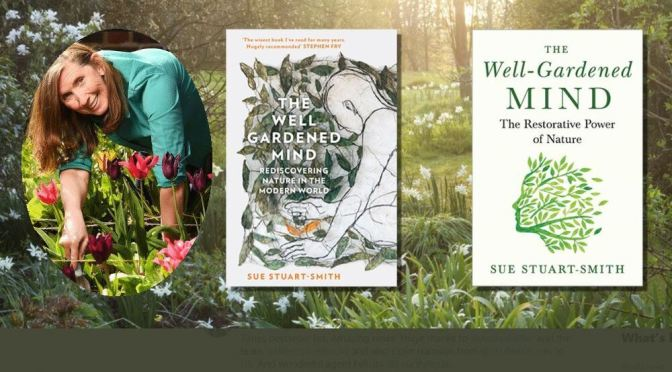 "Health & Nature Books: ""The Well-Gardened Mind"" By Sue Stuart-Smith (2020)"