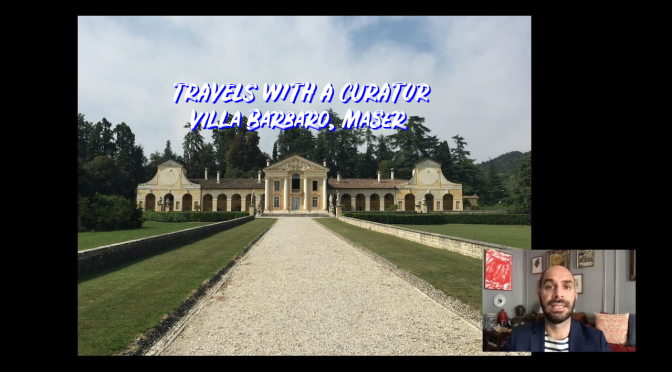 "Travels With A Curator: ""Villa Barbaro, Maser"" In Italy (The Frick Video)"