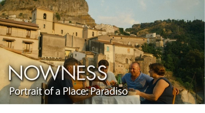 "Travel & Culture Video: ""Portrait Of A Place – Paradiso"", Italy (Nowness)"