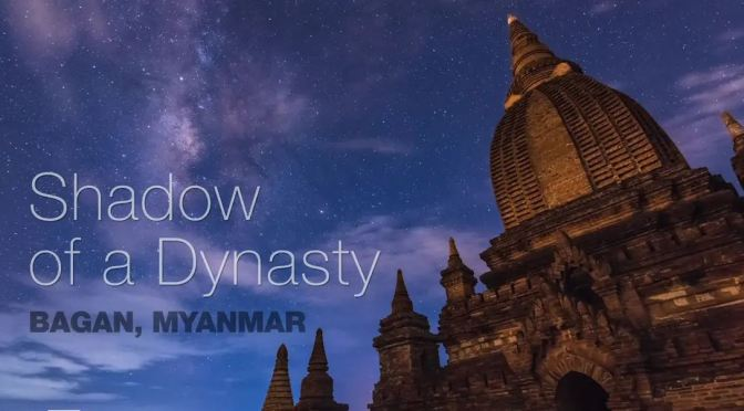 "Top New Travel Videos: ""Shadow Of A Dynasty – Bagan, Myanmar"" By Martien Janssen (2020)"