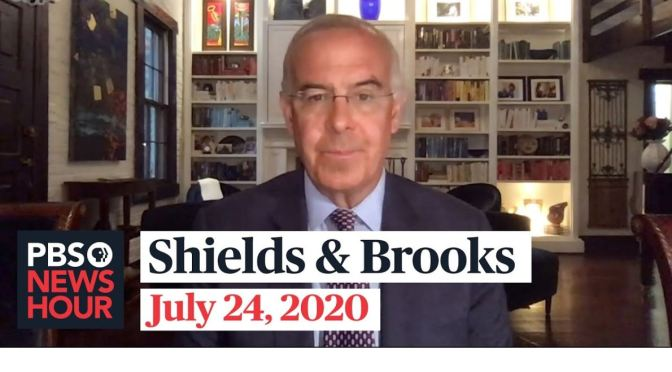 "Political News: ""Shields & Brooks"" Discuss The 2020 Presidential Election (PBS)"