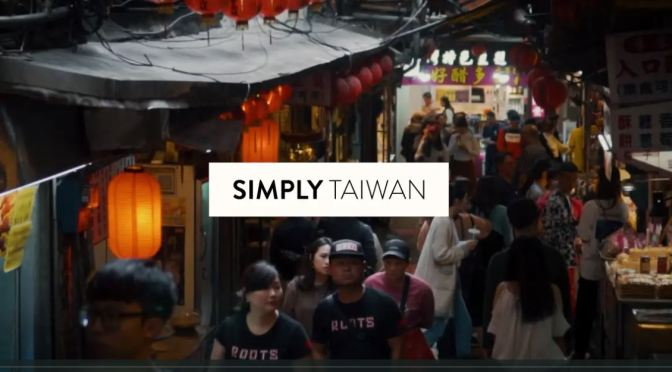 "New Travel Videos: ""Simply Taiwan"" By Wilkim Tan"