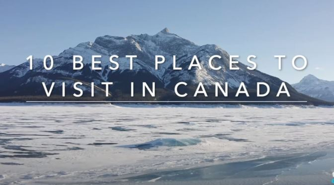 "Top New Travel Videos: ""Top Ten Places To Visit In Canada"" (Touropia)"