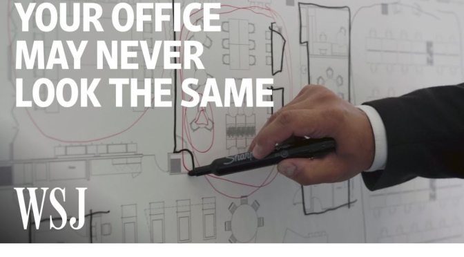 "Health & Business: ""The Office Redesign Is Just Beginning"" (WSJ Video)"