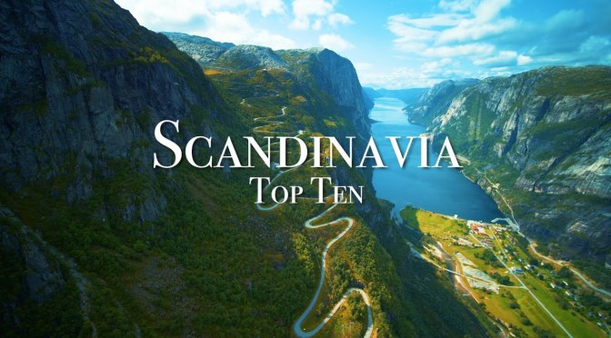 "Top New Travel Videos: ""Scandinavia – The Top Ten Best Places To Visit"""