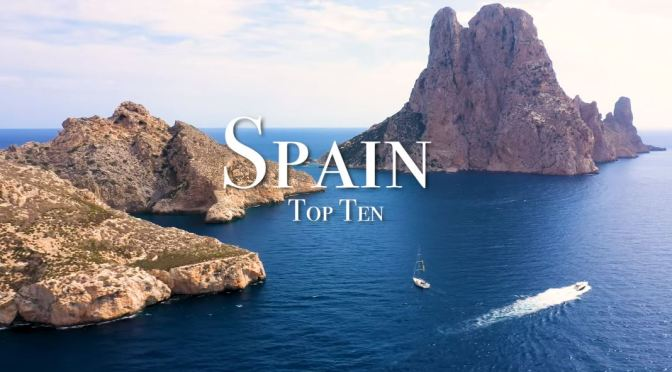 "Top New Travel Videos: ""Spain – Top Ten Places"""