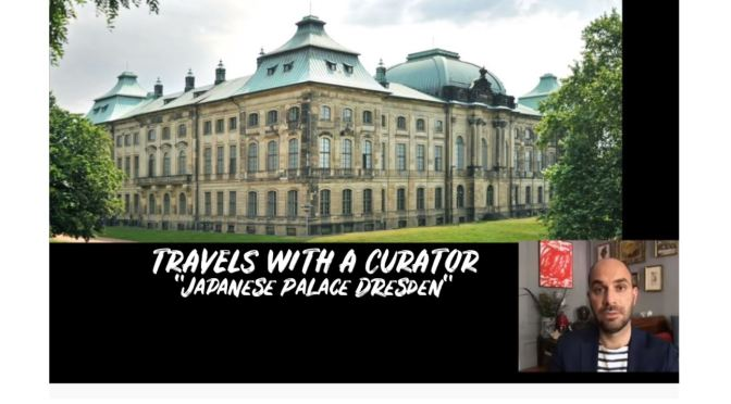 "Travels With A Curator: ""Japanese Palace Dresden"" (Frick Collection Video)"