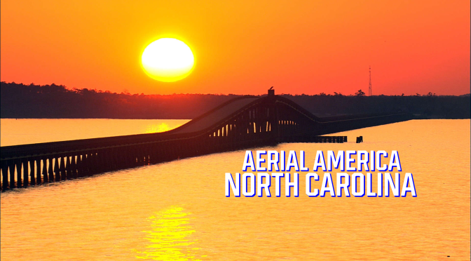 "TOP TRAVEL VIDEOS: ""AERIAL AMERICA – NORTH CAROLINA"" (SMITHSONIAN CHANNEL)"