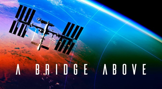 "Technology: ""A Bridge Above – 20 Years Of The International Space Station"" (NASA Video)"