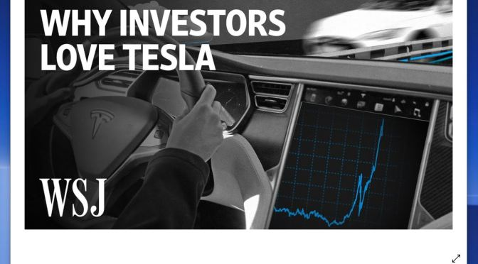 "Business: ""How Tesla Became Most Valuable Auto Company"" (WSJ Video)"