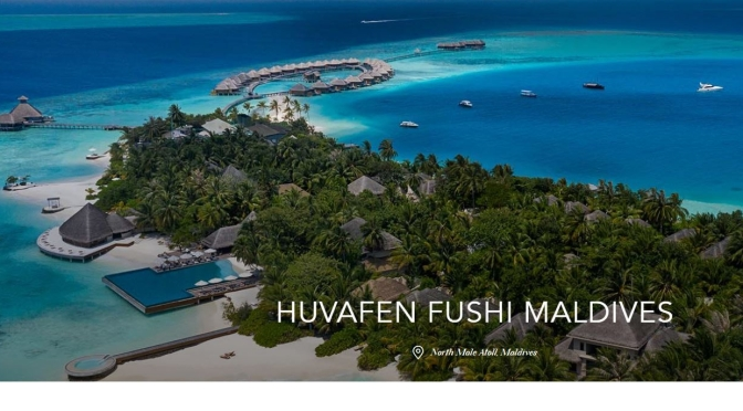 "World's Best Small Hotels: ""Huvafen Fushi – Maldives"", Indian Ocean (Video)"
