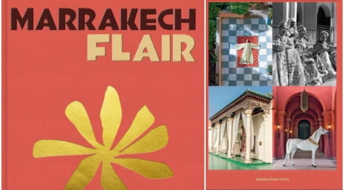 "Travel & Culture Books: ""Marrakech Flair"" By Marisa Berenson (2020)"