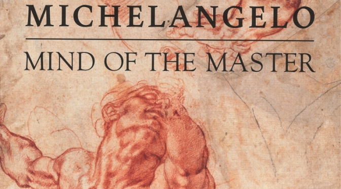 "Top Art History Podcasts: ""Michelangelo's Drawings – Mind Of The Master"""