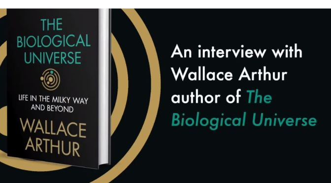 "Video Interviews: ""The Biological Universe"" Author Wallace Arthur"