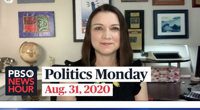 Politics Monday: Tamara Keith And Amy Walter On 2020 Campaign (PBS Video)