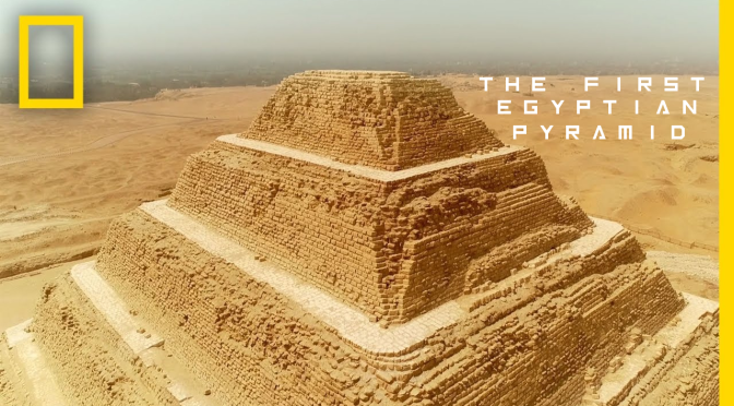 """Archaeology: """"The First Egyptian Pyramid"""" (Video)"""