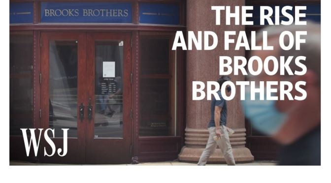 """Clothing & Fashion: """"The Rise And Fall Of Brooks Brothers"""" (WSJ Video)"""
