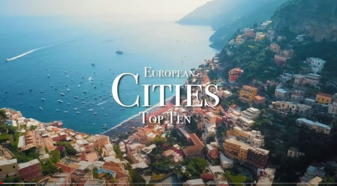 "Top New Travel Videos: ""Top Ten European Cities"""