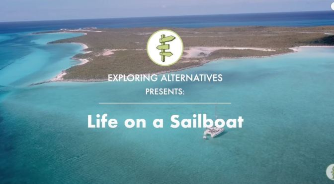 "Travel & Adventure Video: ""Living And Running A Business On A Sailboat"""